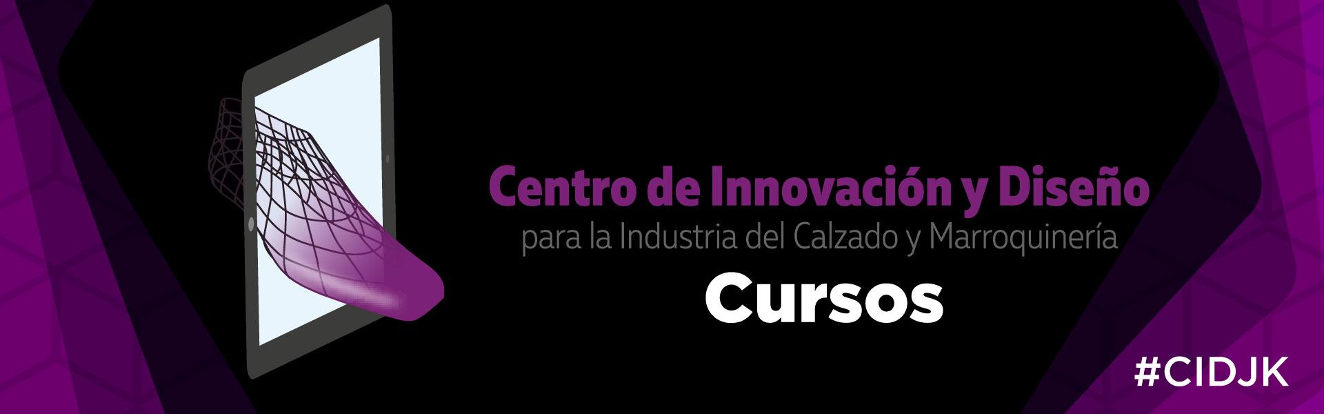 Cursos Centro de Innovación y Diseño #CIDJK Calzado y Marroquinería
